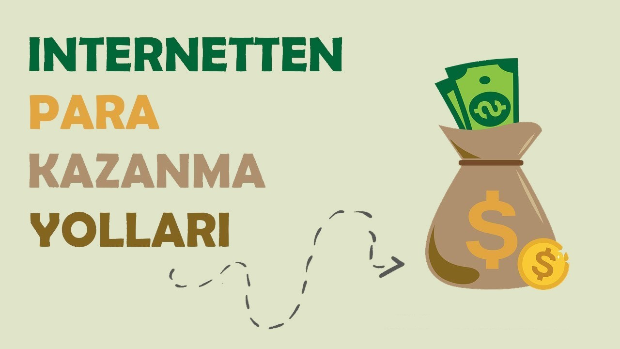 internetten para kazanma yolları